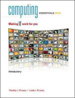 Computing Essentials 2012 Introductory Edition - Timothy J. O'Leary