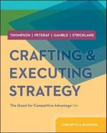 Crafting and Executing Strategy : Concepts and Readings - Arthur A. Thompson