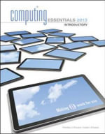 Computing Essentials 2013 - Timothy J. O'Leary