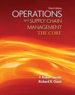 Loose-Leaf Version Operations and Supply Chain Management the Core : Student Study and Lecture Guide - F. Robert Jacobs