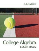 College Algebra Essentials with Access Code - Julie Miller
