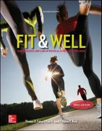 Fit & Well : Core Concepts and Labs in Physical Fitness and Wellness - Thomas D. Fahey