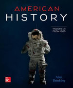 American History : Connecting with the Past Volume 2 - Professor of History Alan Brinkley