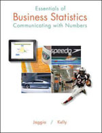 Essentials of Business Statistics : Communicating With Numbers - Sanjiv Jaggia