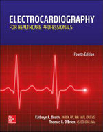 Electrocardiography for Healthcare Professionals - Kathryn A. Booth