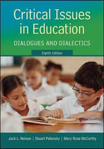 Critical Issues in Education : Dialogues and Dialectics - Jack L. Nelson