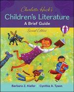 Charlotte Huck's Children's Literature : A Brief Guide - Barbara Z. Kiefer