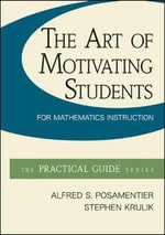 The Art of Motivating Students for Mathematics Instruction - Alfred S. Posamentier