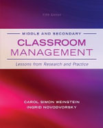 Middle and Secondary Classroom Management : Lessons from Research and Practice - Carol Simon Weinstein