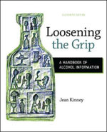 Loosening the Grip : A Handbook of Alcohol Information - Jean Kinney