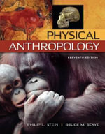 Physical Anthropology : Natural Secrets and Ecological Triumphs - Philip Stein