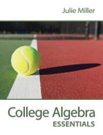 College Algebra Essentials - Julie Miller
