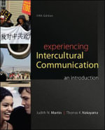 Experiencing Intercultural Communication : An Introduction - Judith N. Martin
