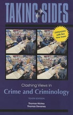 Clashing Views in Crime and Criminology : Clashing Views in Crime and Criminology, Expanded - Thomas Hickey