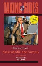 Clashing Views in Mass Media and Society : Clashing Views in Mass Media and Society, Expanded - Alison Alexander