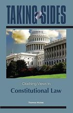 Taking Sides : Clashing Views in Constitutional Law - Thomas J Hickey