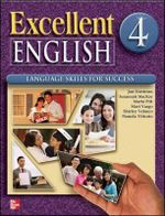 Excellent English 4 Student Book W/ Audio Highlights and Workbook Package : Language Skills for Success - Jan Forstrom
