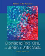 Experiencing Race, Class, and Gender in the United States - Roberta Fiske-Rusciano