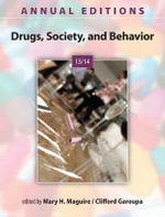 Annual Editions : Drugs, Society, and Behavior 13/14 - Dr. Mary Maguire