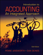 Introduction to Accounting : An Integrated Approach : Sixth Edition - Penne Ainsworth