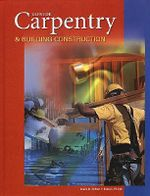Carpentry and Building Construction, Student Text - Mark Feirer