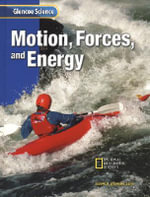 Glencoe Science : Motion, Forces, and Energy, Student Edition - McGraw-Hill Staff