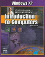 Windows XP: WITH Tutorial AND CD-ROM : Introduction to Computers - Peter Norton
