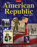 The American Republic Since 1877 - Professor of History Joyce Appleby