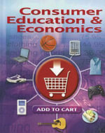 Consumer Education & Economics : Real-World Connections - Ross E Lowe