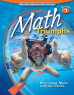 Math Triumphs, Grade 1 : Beginning Skills and Concepts - Frances Basich Whitney