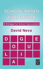 School-based Evaluation : A Dialogue for School Improvement - David Nevo