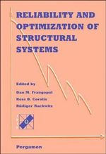 Reliability and Optimization of Structural Systems 1996: Proceedings of the Seventh IFIP WG7.5 Working Conference on Reliability and Optimization of Structural Systems, Boulder, Colorado, USA, 2-4 April 1996 : Proceedings of the Seventh IFIP WG7.5 Working Conference on Reliability and Optimization of Structural Systems, 1996 - Dan M. Frangopol
