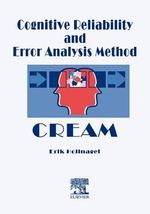Cognitive Reliability and Error Analysis Method (CREAM) - Erik Hollnagel
