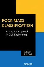 Rock Mass Classification : A Practical Approach in Civil Engineering - B. Singh