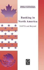Banking in North America : NAFTA and Beyond