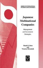 Japanese Multinational Companies : Management and Investment Strategies