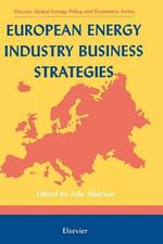 European Energy Industry Business Strategies - Atle Midttun