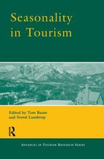 Seasonality in Tourism : Journalists and Public Figures on the Air - Tom Baum