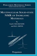 Multinuclear Solid-State Nuclear Magnetic Resonance of Inorganic Materials - Kenneth J.D. MacKenzie