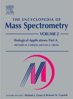 The Encyclopedia of Mass Spectrometry: v. 2, Pt. A : Biological Applications