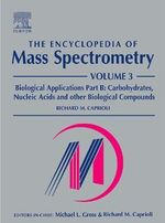 The Encyclopedia of Mass Spectrometry: v. 3, Pt. B : Biological Applications