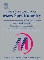 The Encyclopedia of Mass Spectrometry : Mass Analysis and Associated Instrumentation v. 7 - R.M. Caprioli