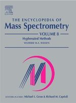 The Encyclopedia of Mass Spectrometry: v. 8 : Hyphenated Methods