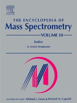 The Encyclopedia of Mass Spectrometry : Index v. 10
