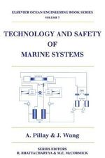 Technology and Safety of Marine Systems : Preserving and Interpreting Our Sunken Maritime He... - Jin Wang