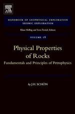 Physical Properties of Rocks : Fundamentals and Principles of Petrophysics - Juergen Schoen