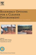 Bioenergy Options For A Cleaner Environment : In Devel Countries - Ralph E. H. Sims