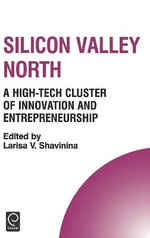 Silicon Valley North : A High-Tech Cluster of Innovation and Entrepreneurship