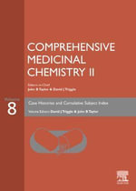 Comprehensive Medicinal Chemistry II Volume 8 : Case Histories and Cumulative Subject Index - John B Taylor