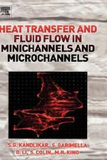 Heat Transfer and Fluid Flow in Minichannels and Microchannels : A Problem Solving Approach - S.G. Kandlikar